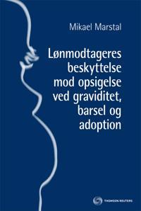 Lønmodtageres beskyttelse mod opsigelse ved graviditet, barsel og adoption