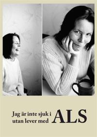 Jag är inte sjuk i ALS utan lever med ALS