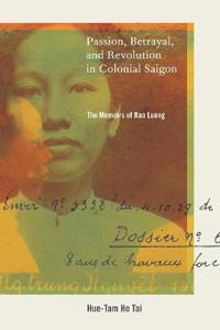 Passion, Betrayal, and Revolution in Colonial Saigon