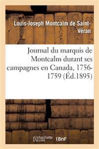 Journal Du Marquis de Montcalm Durant Ses Campagnes En Canada, 1756-1759