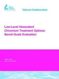 Low-level Hexavalent Chromium Treatment Options: Bench-scale Evaluation
