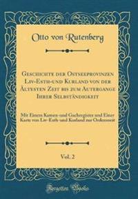 Geschichte der Ostseeprovinzen Liv-Esth-und Kurland von der Ältesten Zeit bis zum Autergange Ihrer Selbständigkeit, Vol. 2