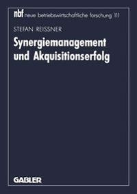 Synergiemanagement Und Akquisitionserfolg