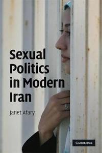 Sexual Politics in Modern Iran