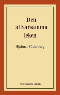 Den allvarsamma leken - Hjalmar Söderberg | Laserbodysculptingpittsburgh.com
