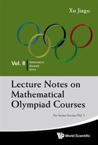 Lecture Notes on Mathematical Olympiad Courses: For Senior Section - Volume 2