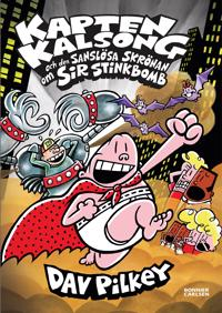 Kapten Kalsong och den sanslösa skrönan om Sir Stinkbomb
