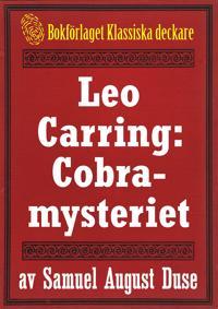 Cobra-mysteriet. Privatdetektiven Leo Carrings märkvärdiga upplevelser VI. Återutgivning av text från 1919