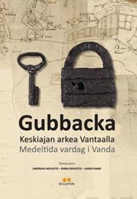 Gubbacka - Keskiajan arkea Vantaalla