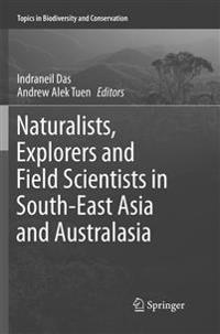 Naturalists, Explorers and Field Scientists in South-East Asia and Australasia