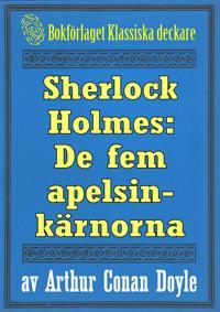 Sherlock Holmes: Äventyret med de fem apelsinkärnorna – Återutgivning av text från 1911