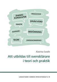 Att utbildas till svensklärare i teori och praktik