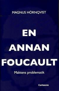 En annan Foucault : maktens problematik