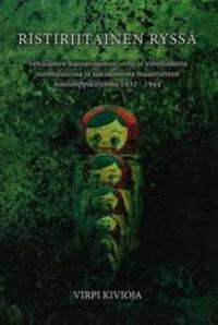 Ristiriitainen Ryssä. Venäläinen kansanluonne, rotu ja viholliskuva suomalaisissa ja saksalaisissa maantieteen kouluoppikirjoissa 1933 - 1944