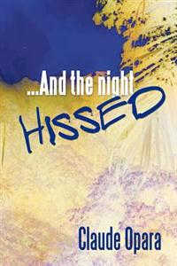 And the Night Hissed