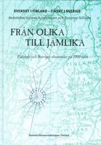 Från olika till jämlika Finlands och Sveriges ekonomier på 1900-talet
