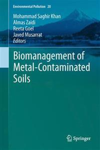 Biomanagement of Metal-Contaminated Soils