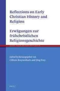 Reflections on the Early Christian History of Religion - Erwagungen Zur Fruhchristlichen Religionsgeschichte