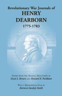 Revolutionary War Journals of Henry Dearborn, 1775-1783