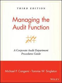 Managing the Audit Function: A Corporate Audit Department Procedures Guide