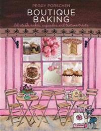 Boutique baking - delectable cakes, cookies and teatime treats