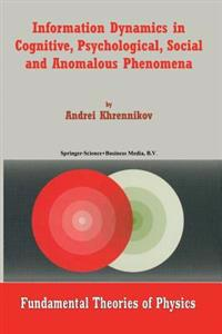 Information Dynamics in Cognitive, Psychological, Social, and Anomalous Phenomena
