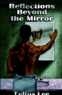 Reflections Beyond the Mirror