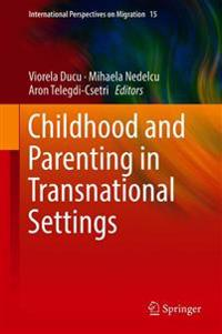 Childhood and Parenting in Transnational Settings