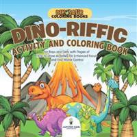 Dinosaur Coloring Books. Dino-Riffic Activity and Coloring Book for Boys and Girls with Pages of How to Draw Activities for Enhanced Focus and Fine Mo