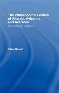 The Philosophical Poetics of Alfarabi, Avicenna and Averroes
