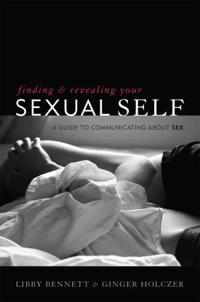 Finding and Revealing Your Sexual Self