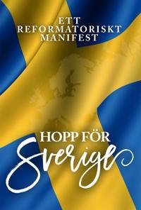 Hopp för Sverige : ett reformatoriskt manifest