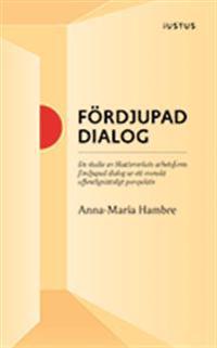 Fördjupad dialog : en studie av Skatteverkets arbetsform fördjupad dialog ur ett svenskt offentligrättsligt perspektiv