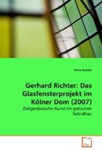 Gerhard Richter: Das Glasfensterprojekt im Kölner Dom (2007)