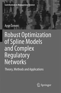 Robust Optimization of Spline Models and Complex Regulatory Networks