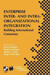 Enterprise Inter- And Intra-Organizational Integration