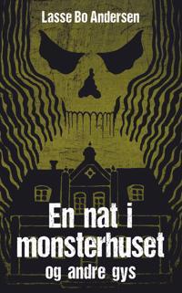 En nat i monsterhuset og andre gys