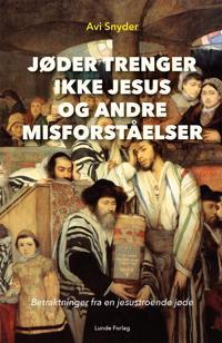 Jøder trenger ikke Jesus og andre misforståelser