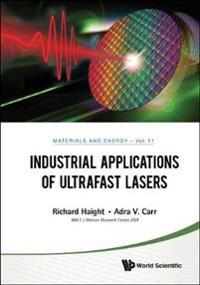 Industrial Applications of Ultrafast Lasers