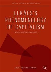Lukacs's Phenomenology of Capitalism