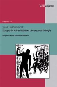 Europa in Alfred Doblins Amazonas-Trilogie