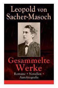 Gesammelte Werke: Romane + Novellen + Autobiografie