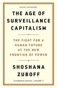 Age of Surveillance Capitalism