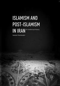 ISLAMISM AND POST-ISLAMISM IN IRAN : AN