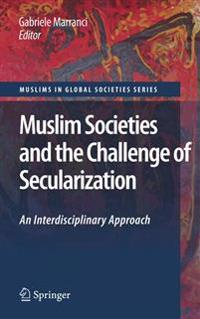 Muslim Societies and the Challenge of Secularization
