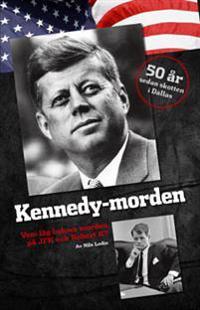 Kennedy-morden : vem låg bakom morden på JFK och Robert K?