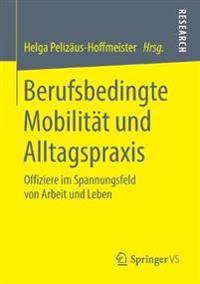 Berufsbedingte Mobilität Und Alltagspraxis
