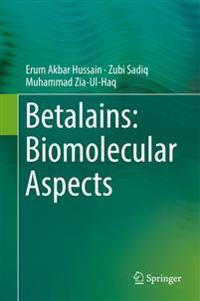 Betalains: Biomolecular Aspects