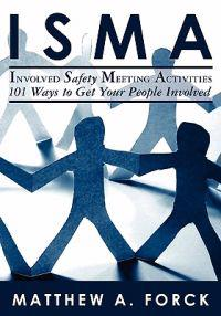 Isma-Involved Safety Meeting Activities: 101 Ways to Get Your People Involved
