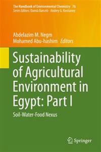 Sustainability of Agricultural Environment in Egypt: Part I